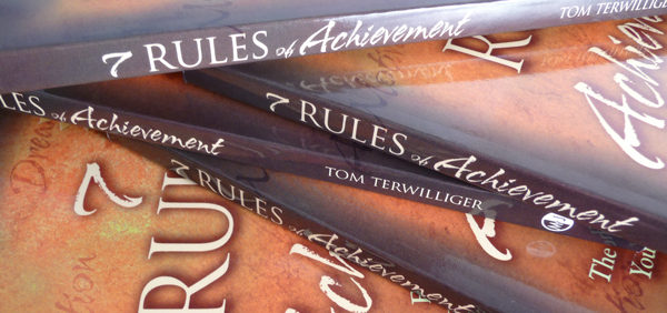 Tom Terwilliger | 7 RULES of Achievement